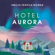 okładka Hotel Aurora, Audiobook | Emilia Teofila Nowak