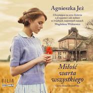 okładka Miłość warta wszystkiego, Audiobook | Agnieszka Jeż