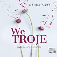 okładka We troje, Audiobook | Hanna Dikta
