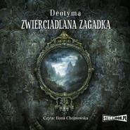 okładka Zwierciadlana zagadka, Audiobook | Deotyma