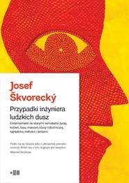 okładka Przypadki inżyniera ludzkich dusz, Ebook | Josef Škvorecký