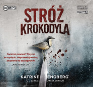 okładka Stróż krokodyla, Audiobook | Katrine Engberg