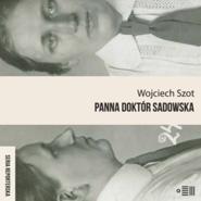 okładka Panna doktór Sadowska, Audiobook | Wojciech Szot