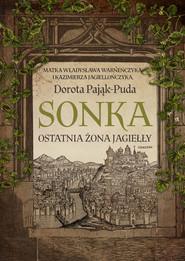 okładka Sonka. Ostatnia żona Jagiełły, Ebook | Pająk-Puda Dorota