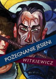 okładka Pożegnanie jesieni, Ebook | Stanisław Ignacy Witkiewicz