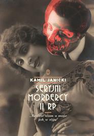 okładka Seryjni mordercy II RP, Ebook | Kamil Janicki