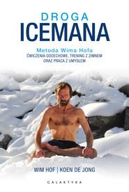 okładka Droga Icemana, Ebook | Koen de Jong, Wim Hof