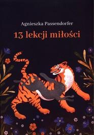 okładka 13 lekcji miłości, Książka | Passendorfer Agnieszka