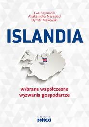okładka Islandia Wybrane współczesne wyzwania gospodarcze, Książka | Ewa  Szymanik, Aliaksandra  Navasiad, Dymitr Makowski