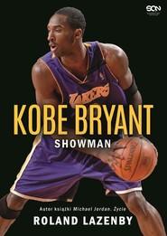 okładka Kobe Bryant. Showman, Książka   Roland  Lazenby