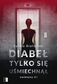 okładka Diabeł tylko się uśmiechnął, Ebook | Sylwia Brataniec