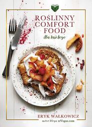 okładka Roślinny Comfort Food dla każdego, Książka | Wałkowicz Eryk