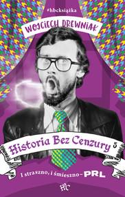 okładka Historia bez cenzury 5. I straszno, i śmieszno - PRL, Książka | Wojciech Drewniak