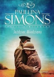 okładka Jeździec Miedziany, Książka   Paullina Simons