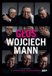 okładka Głos. Wojciech Mann w rozmowie z Katarzyną Kubisiowską, Ebook | Wojciech Mann