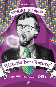 okładka Historia bez cenzury 5. I straszno, i śmieszno - PRL, Ebook | Wojciech Drewniak