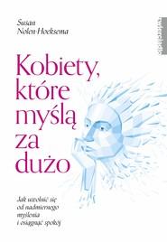okładka Kobiety, które myślą za dużo, Ebook | Nolen-Hoeksema Susan