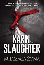 okładka Milcząca żona, Ebook | Karin Slaughter