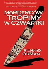 okładka Morderców tropimy w czwartki, Ebook | Osman Richard