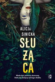 okładka Służąca, Ebook | Alicja Sinicka