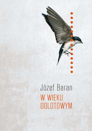 okładka W wieku odlotowym, Ebook   Baran Józef