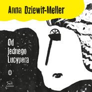 okładka Od jednego Lucypera, Audiobook | Anna Dziewit-Meller