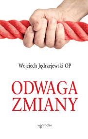 okładka Odwaga zmiany, Audiobook   Jędrzejewski Wojciech