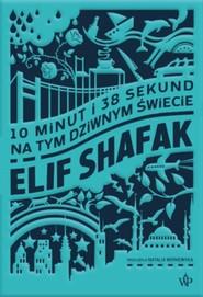 okładka 10 minut i 38 sekund na tym dziwnym świecie, Książka | Elif Shafak
