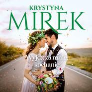 okładka Wyjdź za mnie, kochanie, Audiobook | Krystyna Mirek