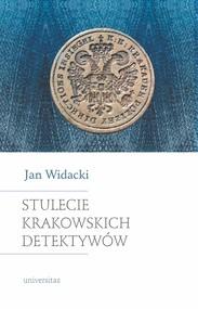 okładka Stulecie krakowskich detektywów. Wydanie nowe, zmienione i rozszerzone, Ebook | Widacki Jan