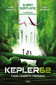 okładka Kepler62. Część czwarta. Pionierzy, Ebook | Parvela Timo, Bjorn Sortland