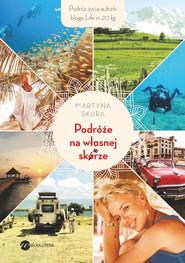 okładka Podróże na własnej skórze, Ebook | Martyna Skura