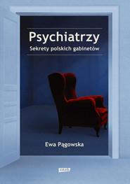 okładka Psychiatrzy. Sekrety polskich gabinetów, Ebook | Ewa  Pągowska