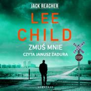 okładka Zmuś mnie, Audiobook | Lee Child