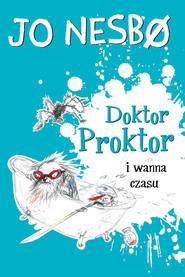 okładka Doktor Proktor (#2). Doktor Proktor i wanna czasu, Ebook | Jo Nesbø