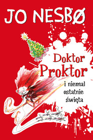 okładka Doktor Proktor (#5). Doktor Proktor i niemal ostatnie święta, Ebook   Jo Nesbø