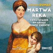 okładka Martwa ręka, czyli upadek hrabiego Monte Christo, Audiobook | Aleksander  Dumas