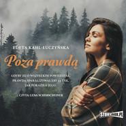 okładka Poza prawdą, Audiobook | Edyta Kahl-Łuczyńska