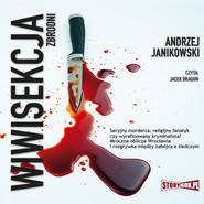 okładka Wiwisekcja zbrodni, Audiobook | Andrzej Janikowski