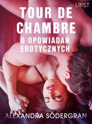 okładka Tour de Chambre - 6 opowiadań erotycznych, Ebook | Södergran Alexandra