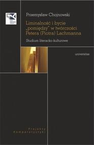 okładka Liminalność i bycie, Książka   Przemysław  Chojnowski