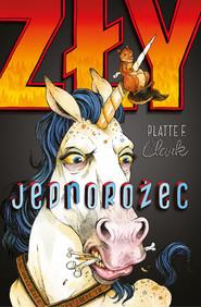 okładka Zły jednorożec, Ebook | Platte F. Clark