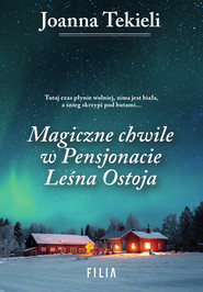 okładka Magiczne chwile w Pensjonacie Leśna Ostoja, Ebook | Joanna Tekieli