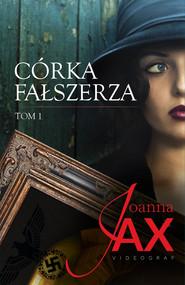 okładka Córka fałszerza. Tom 1, Ebook | Joanna Jax