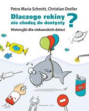 okładka Dlaczego rekiny nie chodzą do dentysty?, Ebook | Christian Dreller, Petra Maria Schmitt