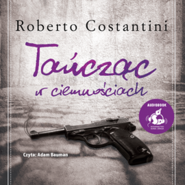 okładka Tańcząc w ciemnościach, Audiobook | Roberto Costantini