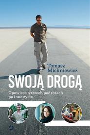 okładka Swoją drogą [wyd. 2], Książka   Tomasz Michniewicz