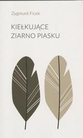 okładka Kiełkujące ziarno piasku, Książka | Ficek Zygmunt