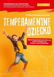 okładka Temperamentne dziecko, Książka | Mary Sheedy Kurcinka
