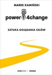 okładka Power4Change Sztuka osiągania celów, Książka   Marek Kamiński
